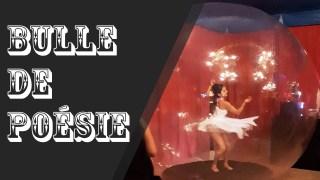bulle de poesie cirque spectacle evenementiel animation bulle geante