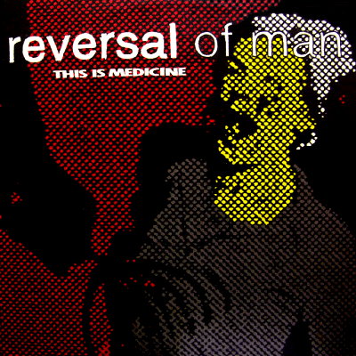 "Reversal of Man's ""This Is Medicine"" album, Ebullition Records, 1999"