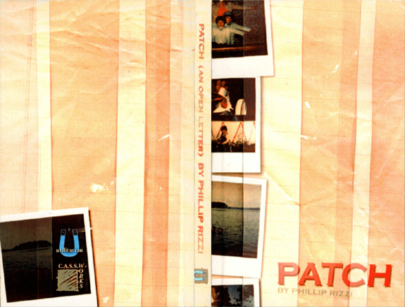 "C.A.S.S. Works 8º - Phillip Rizzi's ""Patch"" book, 1998. Co-released with Utilitarian Press"