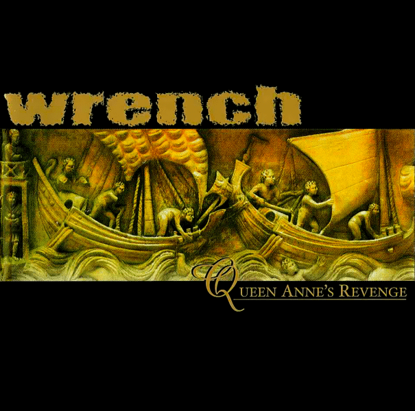 "cg.4 Wrench ""Queen Anne's Revenge"" CD, August 2001"