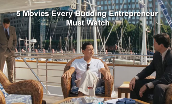 Movies Every Budding Entrepreneur Must Watch