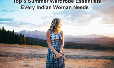 Summer Wardrobe Essentials Every Indian Woman Needs