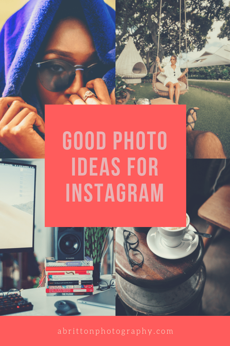 Cool Photography ideas for Instagram