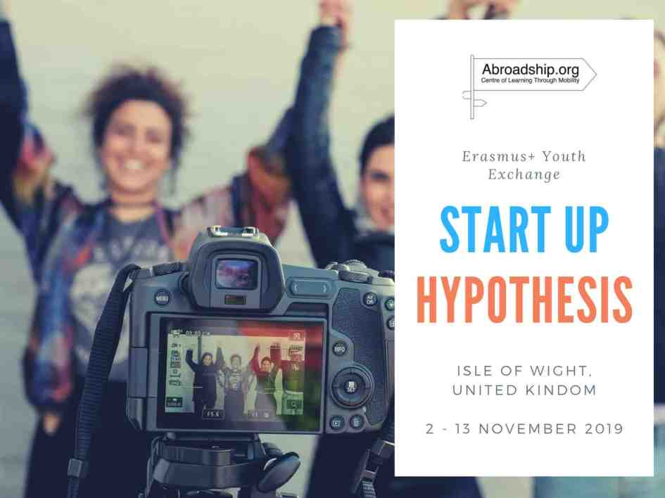 Start Up Hypothesis #2 - Erasmus plus youth exchange - United Kingdom - abroadship.org