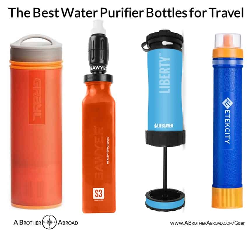 The Best Travel Water Purifier Bottles for travel - A Review by A Brother Abroad