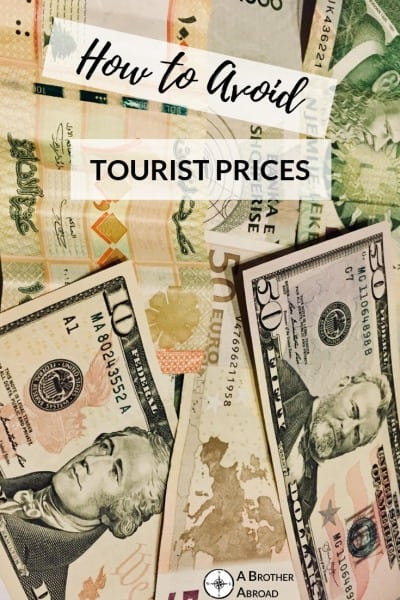 How to Avoid Tourist Prices in 4 Easy Steps