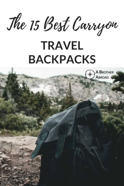 The 15 Best Carry on Backpack Options for Travelers   Backpacks   Durable, Cheap, designed for Women, urban Travel Friendly