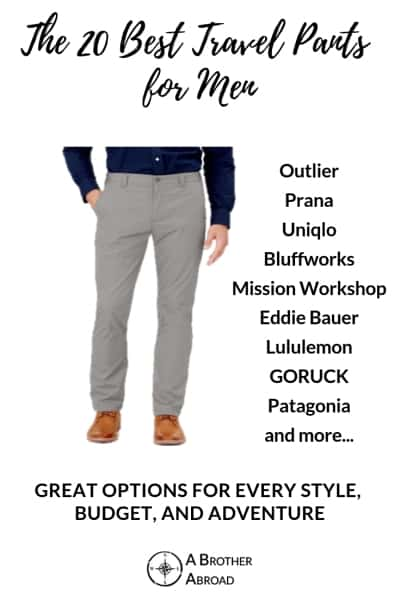 The Best Travel Pants for Men | 20+ travel pants that are great for every style, adventure, and budget | technical jeans, water resistant slacks, and stylish hiking pants  do more while taking up less space in your bag