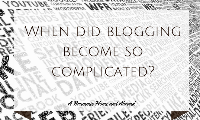 When did blogging become so complicated?