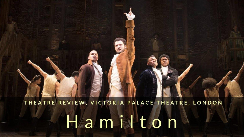Theatre Review, Hamilton, Victoria Palace Theatre, London