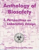 Anthology of Biosafety I: Perspectives on Laboratory Design