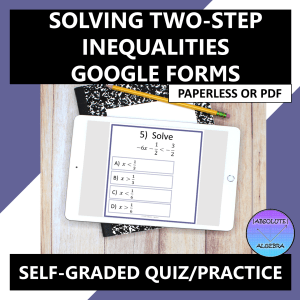 Solving Two-Step Inequalities Fractions & Decimals Google Form