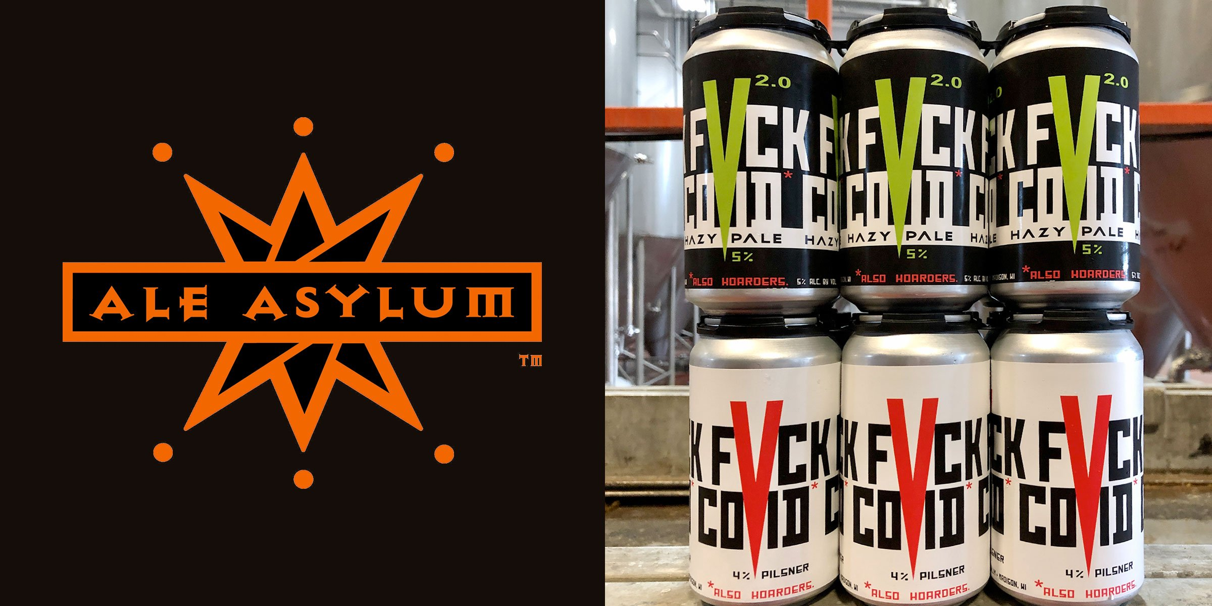 Brew Pipeline announced it's partnering with Wisconsin's Ale Asylum to bring its newest beer, FVCK COVID, nationwide beginning this June.