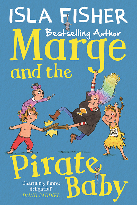 Marge and the Pirate Baby Isla Fisher