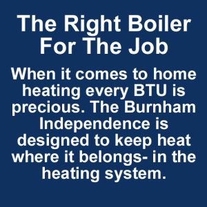 The Burnham Independence is the right boiler for the job