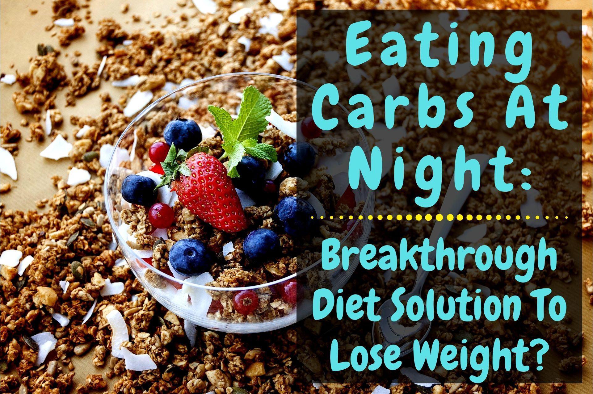 Eating Carbs At Night