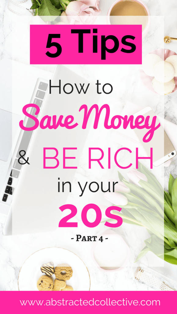 How to save money and be rich in your 20s [Part 4]