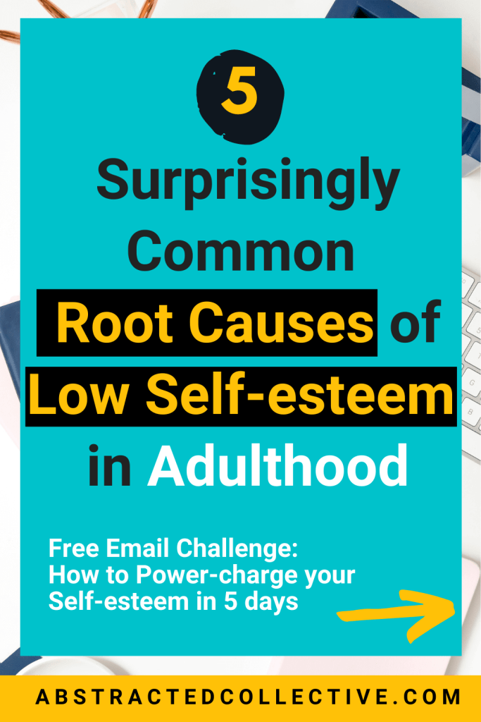 Why do so many of us suffer from low self-esteem in our adulthood?