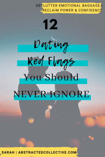12 dating and relationship red flags you should never ignore