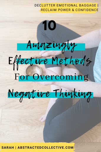 10 amazingly effective methods for overcoming negative thinking
