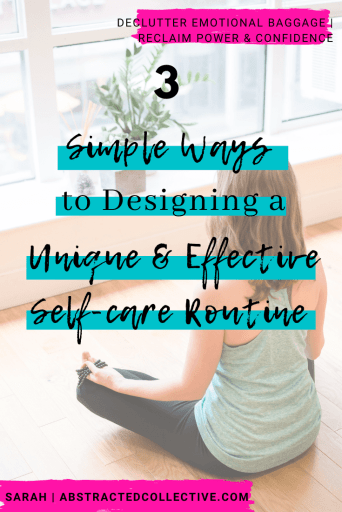 3 simple ways to designing a unique and effective self-care routine