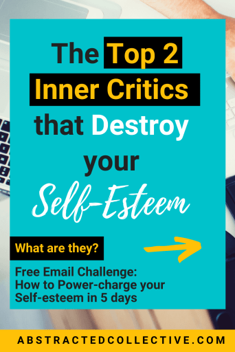 Our inner critic - the archenemy of our self-esteem. In this post we talk about 2 of the most common inner critics that reside in our minds and destroy our self esteem.