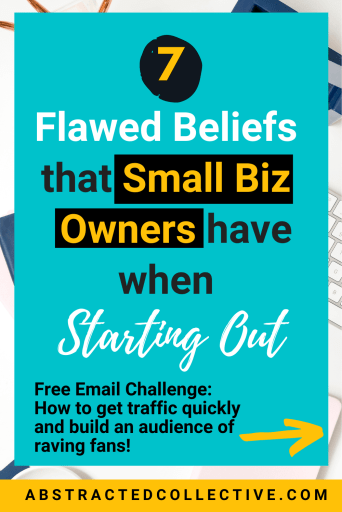Tips for Small Business Owners - 7 Flawed Beliefs You had when you were starting out! Plus Free Self Esteem Email Challenge!