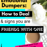 Emotional dumpers: How to deal and signs your friend is one