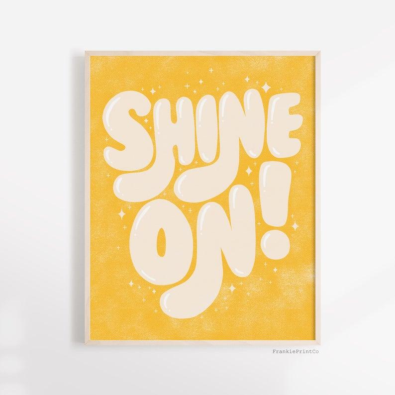 shine on yellow art print