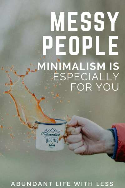 Messy People Need Minimalism