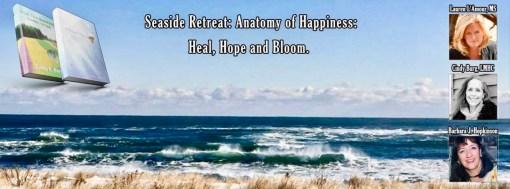 Retreat: Anatomy of Happiness – Hope, Heal  & Bloom