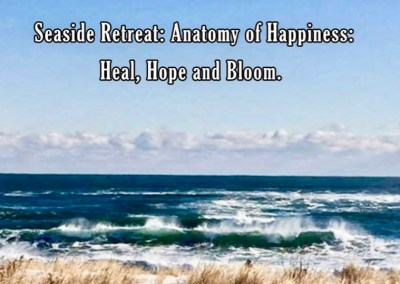 Retreat: Anatomy of Happiness – Hope, Heal  & Bloom
