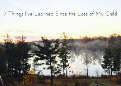 """Article: """"7 Things I've Learned Since the Loss of My Child"""""""