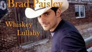 "Song: ""Whiskey Lullaby"" by Brad Paisley"