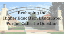 Reshaping the Higher Education Landscape: Purdue Calls the Question