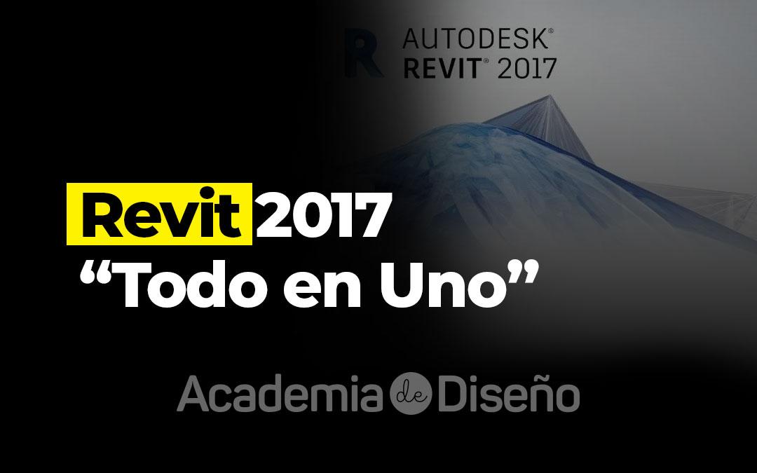 """Revit 2017 """"Todo en Uno"""""""