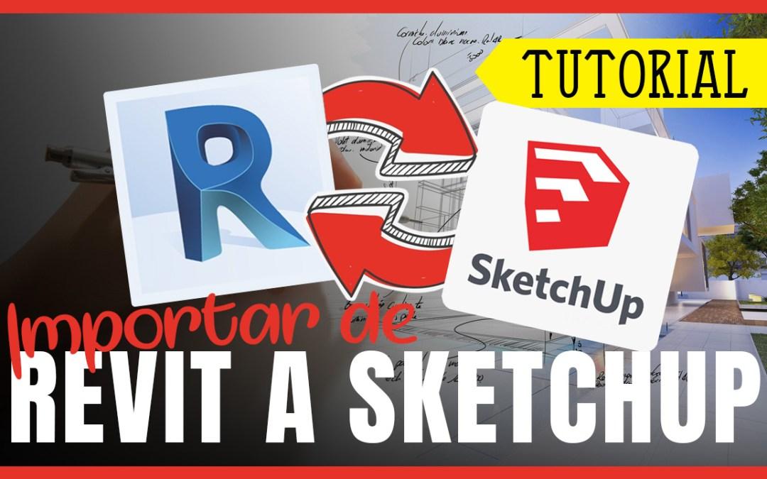 Revit – Importar/Exportar a Sketchup
