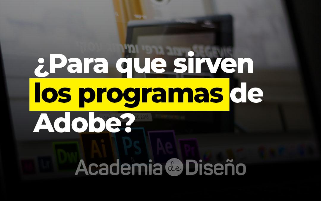 ¿Para que sirven los programas de Adobe?