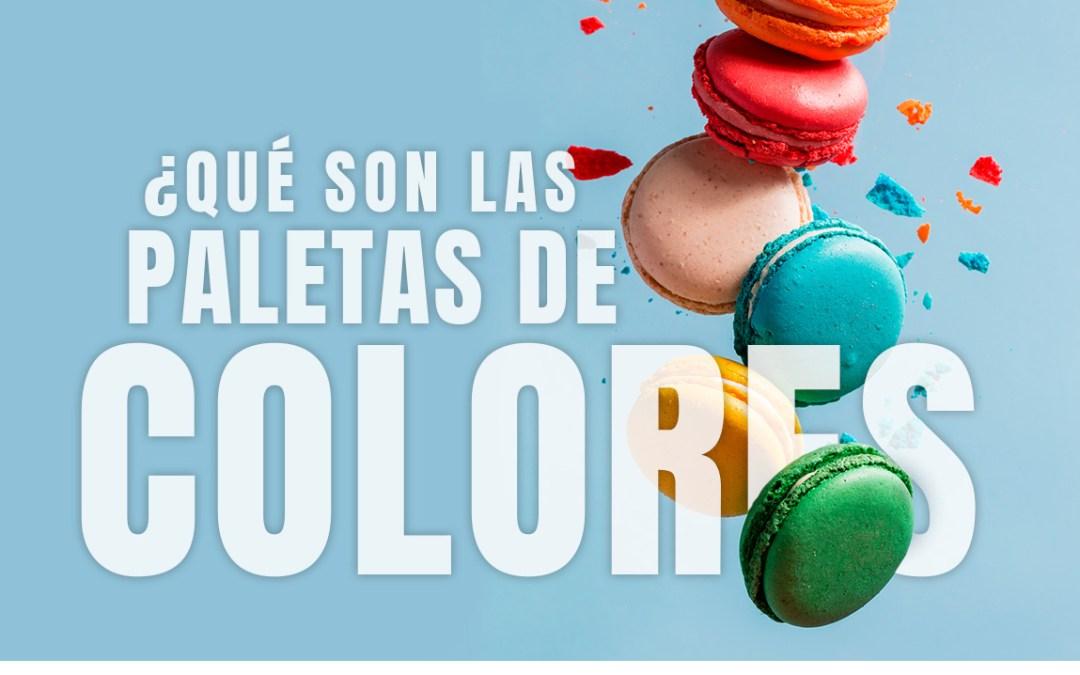 Qué son las Paletas de Colores