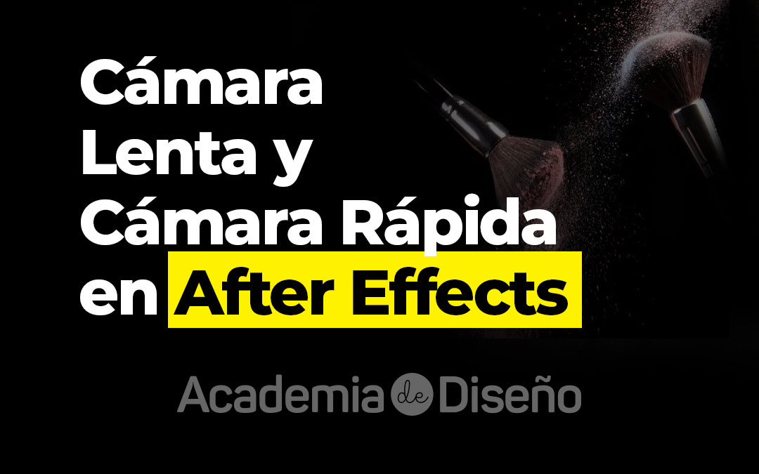 Cámara Lenta y Cámara Rápida en After Effects