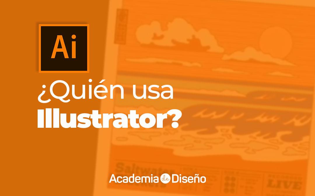 ¿Quién usa Adobe Illustrator?