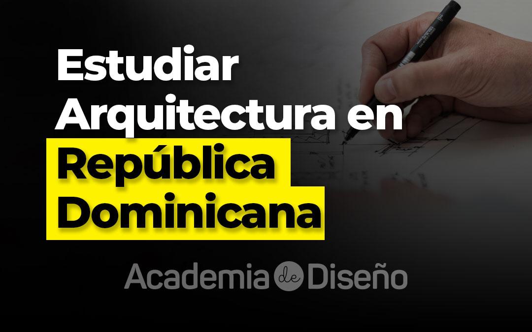 🥇 Estudiar Arquitectura en República Dominicana