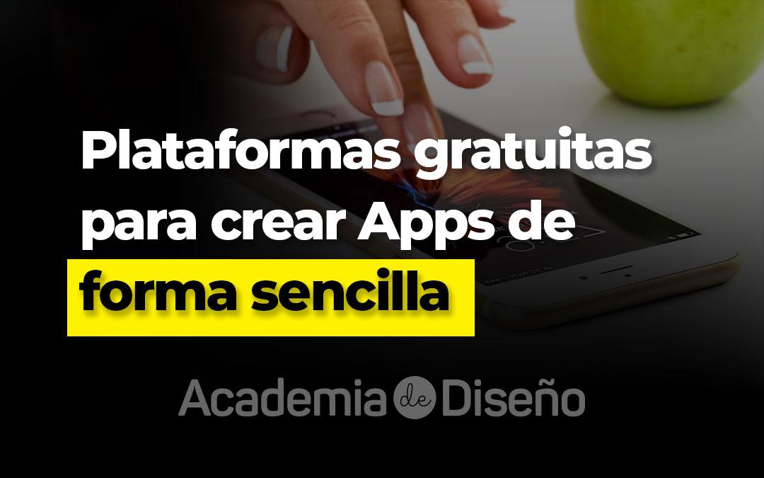 Plataformas gratuitas para crear Apps de forma sencilla