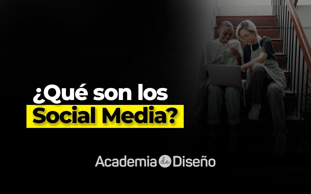 ¿Qué son los Social Media?