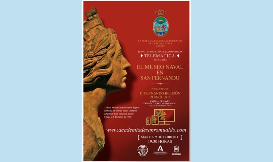 Conferencia telemática 'El Museo Naval en San Fernando', de D. Fernando Belizón Rodríguez, el martes 9 de febrero