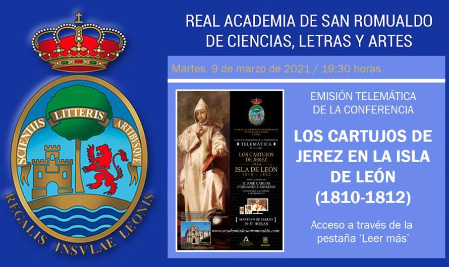 Enlace para ver la conferencia 'Los cartujos de Jerez en La Isla de León (1810-1812) de D. José Carlos Fernández
