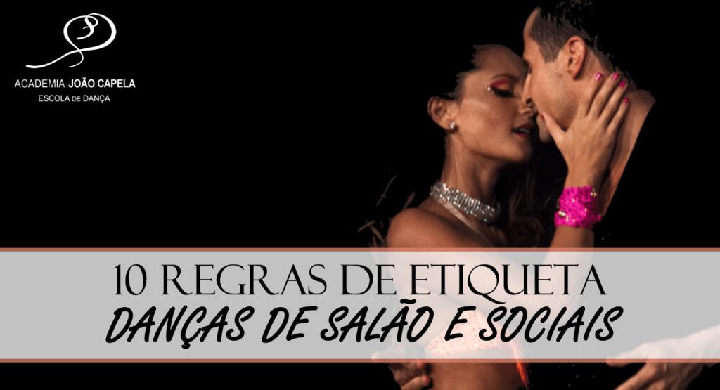 10 Regras de Etiqueta - Danças de Salão e Sociais