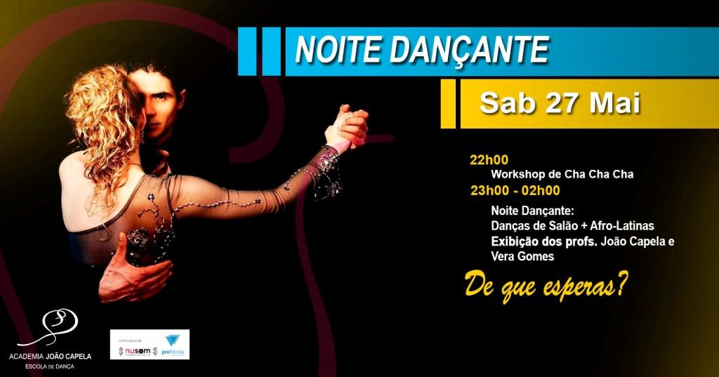 Noite Dançante 27 Maio - Academia João Capela em Barcelos