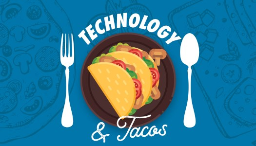 Technology & Tacos - A Lunchtime Workshop Series