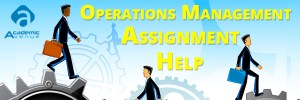 Operations-Management-Assignment-Help-US-UK-Canada-Australia-New-Zealand